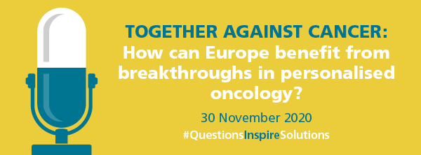 Virtual Meeting: Together against Cancer: How can Europe benefit from breakthroughs in personalised oncology?